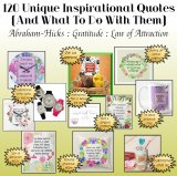 120 Inspirational Quotes Collection:  Abraham Hicks Quotes, Gratitude Quotes, Law of Attraction Quotes - Instant Download