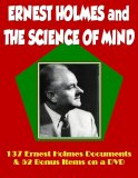 137 Ernest Holmes Science of Mind Documents & 52 Bonus Items from Thomas Troward, Phineas Quimby and Fenwick Holmes - Includes the Original 1926 Science of Mind - Instant Download