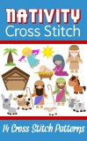 Nativity Scene Cross Stitch Collection: 14 Cross Stitch Patterns For You To Make Your Own Personalized Nativity Scene
