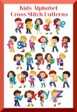 26 Cross Stitch Letters: Cross Stitch For Kids, Includes A Guide and 8 Alphabet Charts For Personalizing Your Design