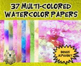 "37 Vivid Multi-Colored Watercolor Digital Papers With BONUS Alphabet: 12"" x 12"""