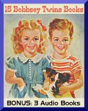 15 Bobbsey Twins Books and Bonus 3 Audio Books: Ebooks Download