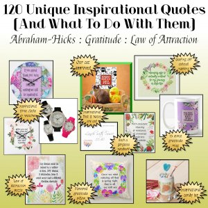 120 Inspirational Quotes Collection:  Abraham Hicks Quotes, Gratitude Quotes, Law of Attraction Quotes On A DVD