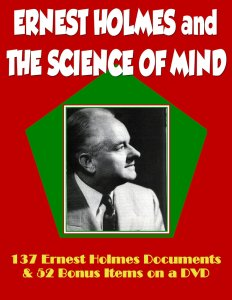137 Ernest Holmes Science of Mind Documents & 52 Bonus Items from Thomas Troward, Phineas Quimby and Fenwick Holmes - Includes the Original 1926 Science of Mind on a DVD
