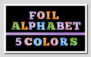 Foil Alphabet in 5 Gleaming Colors: Instant Download